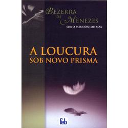 """Livro """"A Loucura Sob Novo Prisma"""""""