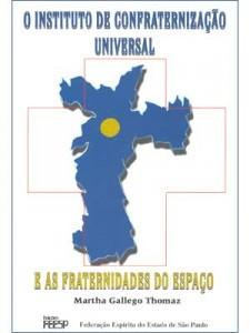 """Livro """"O Instituto de Confraternização Universal e as Fraternidades do Espaço"""""""